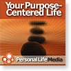 Purpose-Centered Life