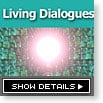 Living Dialogues